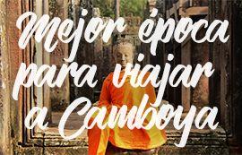 mejor-epoca-para-viajar-a-camboya